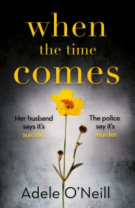 Cover image for the book 'When The Time Comes' by author Adele O'Neill