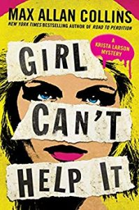 Cover image of the book 'Girl Can't help It' by author Mx Allan Collins