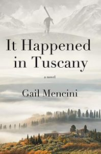 Cover Image of the book 'It Happened In Tuscany' by the author Gail Mencini