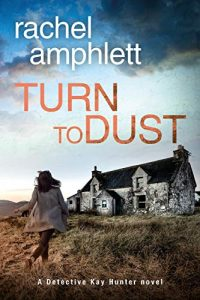 Cover image of the book 'Turn To Dust' by author Rachel Amphlett