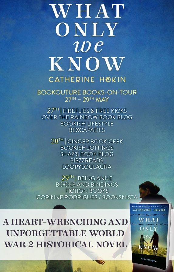 Image of the blog tour banner for the book 'What Only We Know' by author Catherine Hokin