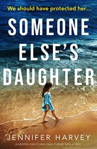 Cover image of the book 'Someone Else's daughter' by author Jennifer Harvey