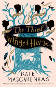 Cover image of the book 'The Thief On The Winged Horse' by author Kate Mascarenhas