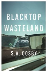 Cover image of the book 'Blacktop Wasteland' by author S.A. Cosby