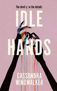 Cover image of the book 'Idle Hands' by author Cassondra Windwalker