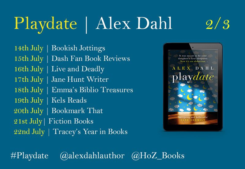 Page 2 of the 3 page Blog Tour banner, for the book 'Playdate' by author Alex Dahl