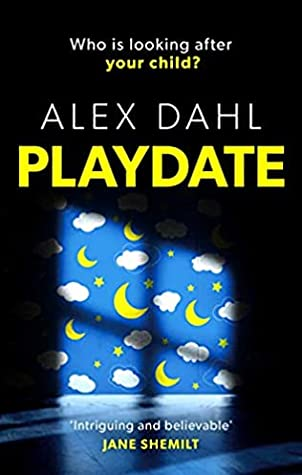 Cover image of the book 'Playdate' by the author Alex Dahl