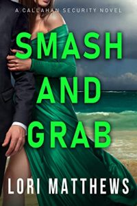 Cover image of the book 'Smash And Grab' by Lori Matthews