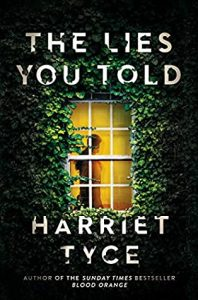Cover image of the book 'The Lies You Told' by author Harriet Tyce