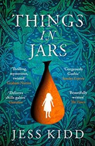Cover image of the book 'Things In Jars' by author Jess Kidd