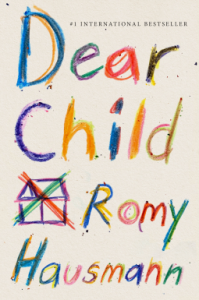 Cover image of the book 'Dear Child' by author Romy Hausmann