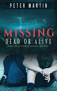Cover image of the book 'Missing Dead Or Alive' by author Peter Martin