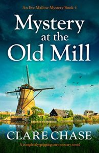 Cover image of the book 'Mystery At The Old Mill' by author Clare Chase