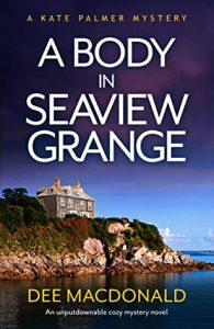 Cover image of the book 'A Body In Seaview Grange' by author Dee MacDonald