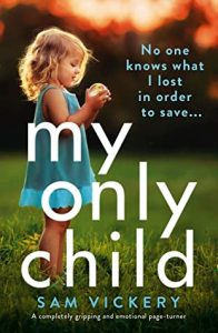 cover image of the book 'My Only Child' by author Sam Vickery
