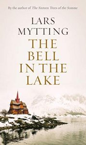 Cover image of the book 'The Bell In The Lake' by author LarsMytting