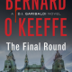 Cover image of the book 'The Final Round' by Bernard O'Keefe