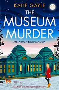 Cover image of the book 'The Museum Murder' by author Katie Gayle