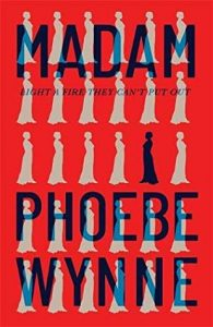 Cover image of the book 'Madam' by author Phoebe Wynne
