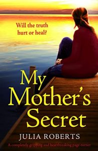 Cover image of the book 'My Mother's Secret' by author Julia Roberts
