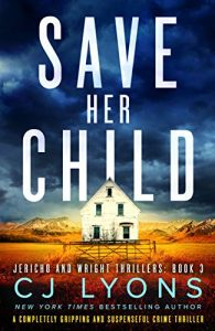 Cover image of the book 'Save Her Child' by author C.J. Lyons