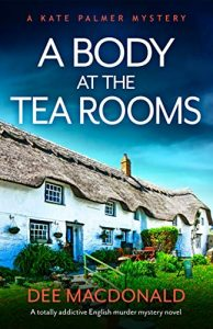 Cover image of the book 'A Body At The Tea Rooms' by author Dee MacDonald