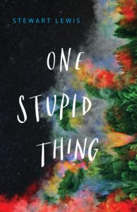 Cover image of the book 'One Stupid Thing' by author Stewart Lewis