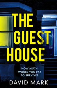 cover image of the book 'The Guest House' by author David Mark