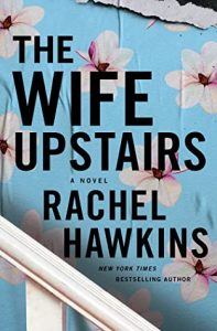 Cover image of the book 'The Wife Upstairs' by author Rachel Hawkins