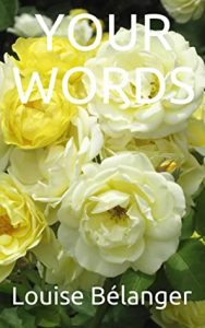 Cover image of the book 'Your Words' by author Louise Belanger