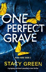 Cover Image of the book 'One Perfect Grave' by author Stacy Green