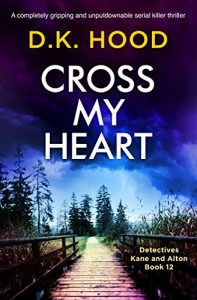 Cover image of the book 'Cross My Heart' by author D.K. Hood