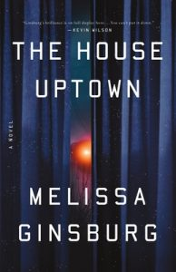 Cover image of the book 'The House Uptown' by Melissa Ginsberg