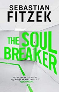 Cover image of the book 'The Soul Breaker' by author Sebastian Fitzek