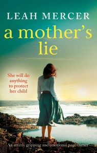Cover image of the book 'A Mother's Lie' by author Leah Mercer