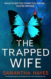 Cover Image of the book 'The Trapped Wife' by author Samantha Hayes